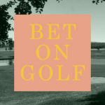 Bet On Golf